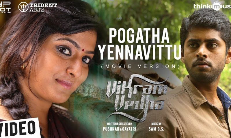 Pogatha Yennavittu Song Lyrics – Vikram Vedha Movie