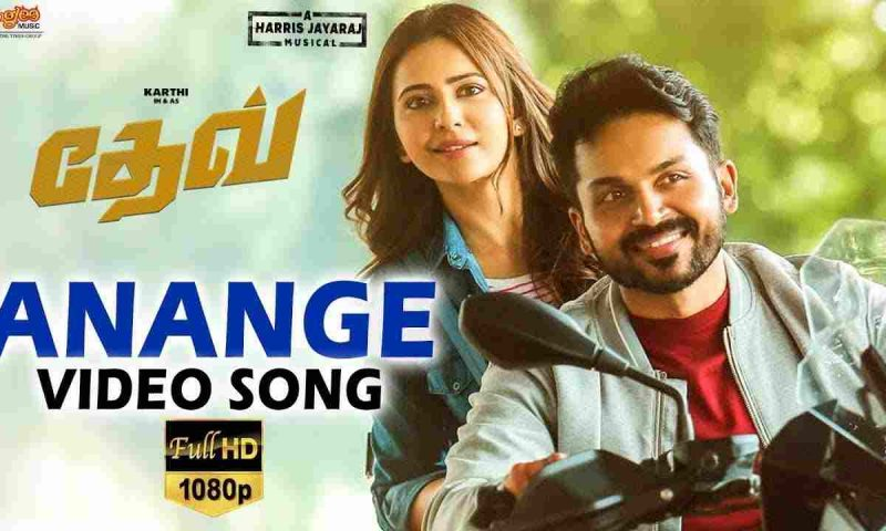 Dev Movie Song, Anange Lyrics – Tamil